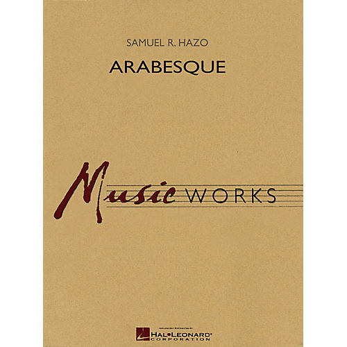 Hal Leonard Arabesque (Score Only) Concert Band Level 5 Composed by Samuel R. Hazo-thumbnail
