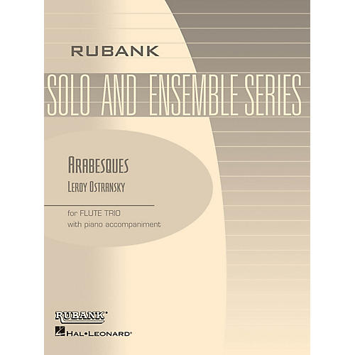 Rubank Publications Arabesques (Flute Trio with Piano - Grade 3) Rubank Solo/Ensemble Sheet Series by Leroy Ostransky