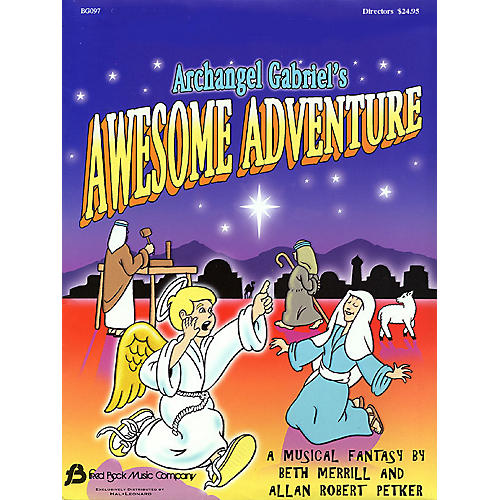 Fred Bock Music Archangel Gabriel's Awesome Adventure (Sacred Musical) DIRECTOR MAN composed by Allan Petker