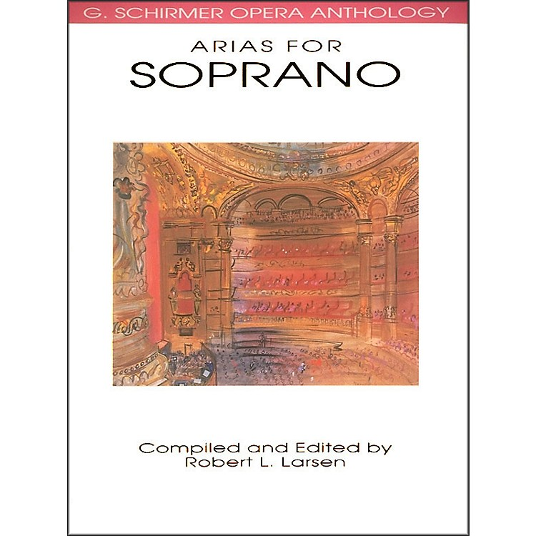 Hal Leonard Arias for Soprano G Schirmer Opera Anthology