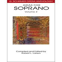 G. Schirmer Arias for Soprano Volume 2 G Schirmer Opera Anthology