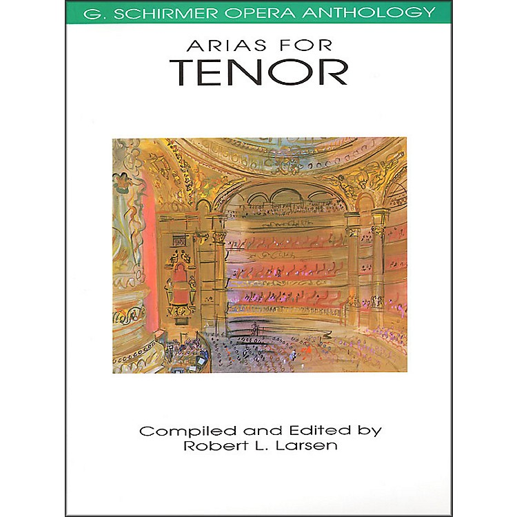 G. Schirmer Arias for Tenor G Schirmer Opera Anthology