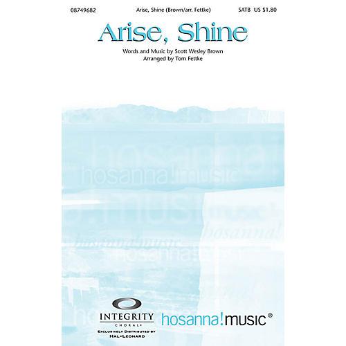 Integrity Choral Arise, Shine SATB Arranged by Tom Fettke
