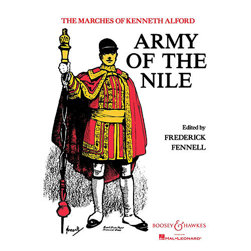 Boosey and Hawkes Army of the Nile Concert Band Composed by Kenneth J. Alford Arranged by Frederick Fennell