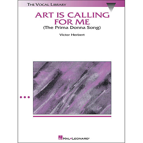 Hal Leonard Art Is Calling for Me (The Prima Donna Song) (From The Enchantress) High Voice