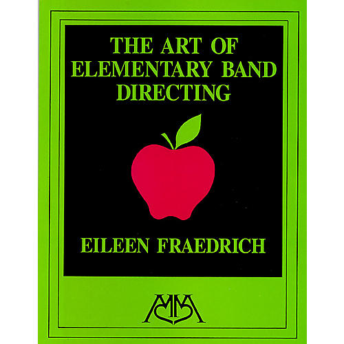 Meredith Music Art of Elementary Band Directing Meredith Music Resource Series by Eileen Fraedrich