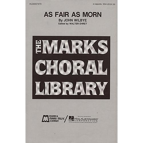 Edward B. Marks Music Company As Fair as Morn SSA A Cappella composed by John Wilbye-thumbnail