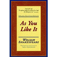 Applause Books As You Like It (Applause First Folio Editions) Applause Books Series Softcover by William Shakespeare