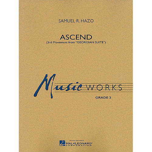 Hal Leonard Ascend (Movement III of Georgian Suite) Concert Band Level 3 Composed by Samuel R. Hazo-thumbnail