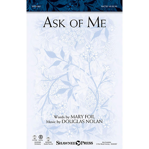 Shawnee Press Ask of Me SA(T)B composed by Douglas Nolan