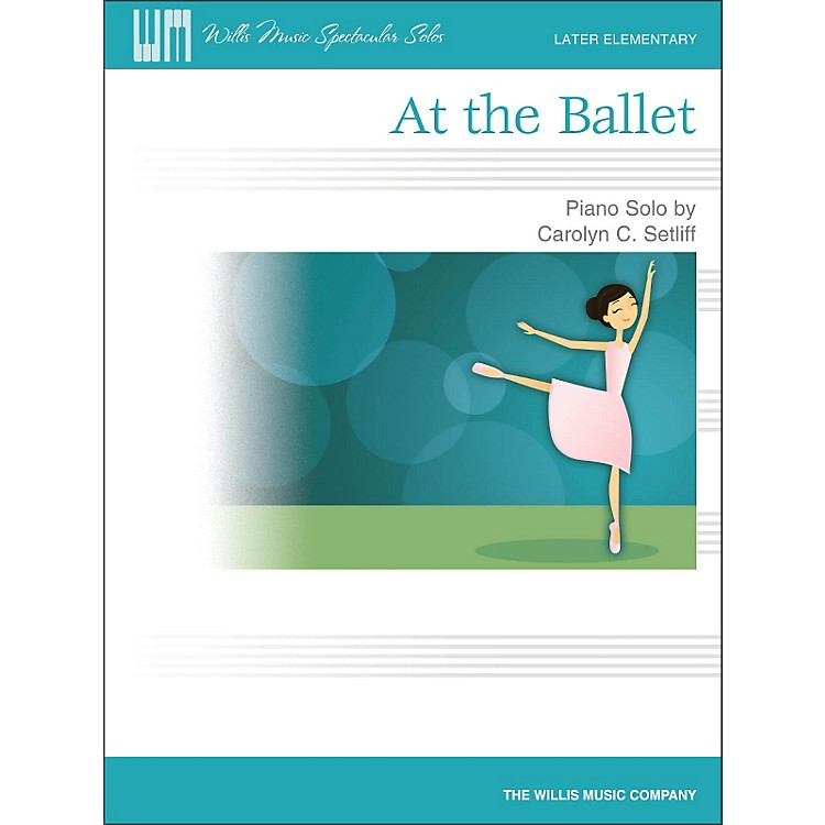 Willis MusicAt The Ballet - Later Elementary Piano Solo Sheet