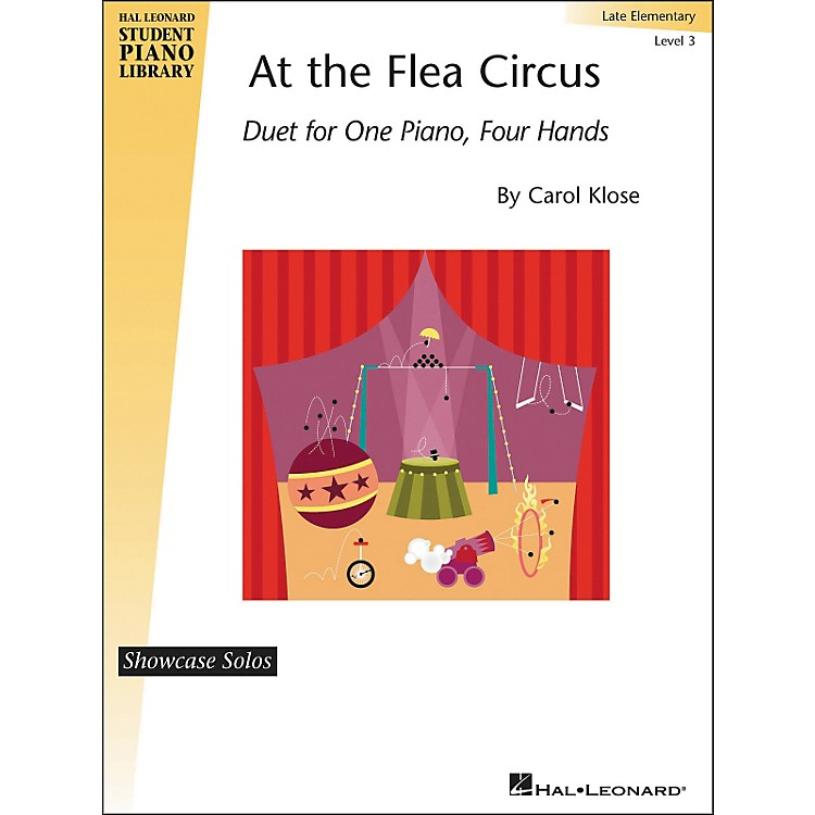 Hal Leonard At The Flea Circus - Piano Duet Showcase Solos Level 3 Hal Leonard Student Piano Library by Carol Klose