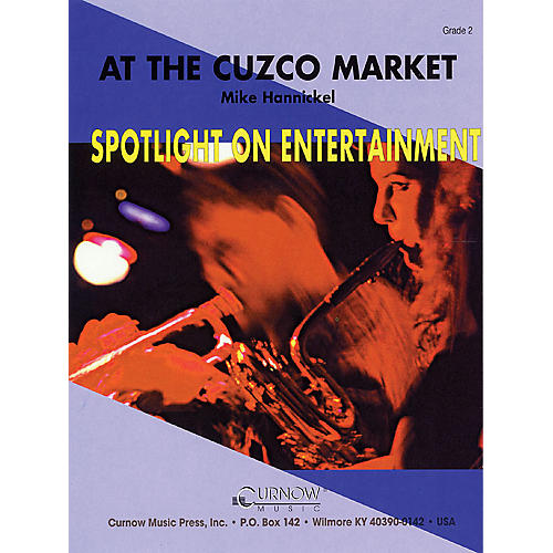 Curnow Music At the Cuzco Market (Grade 2 - Score Only) Concert Band Level 2 Composed by Mike Hannickel