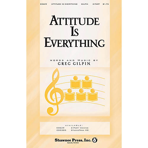 Shawnee Press Attitude Is Everything 2-Part composed by Greg Gilpin