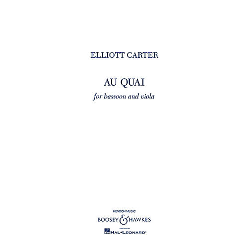 Boosey and Hawkes Au Quai (Bassoon and Viola) Boosey & Hawkes Chamber Music Series by Elliott Carter