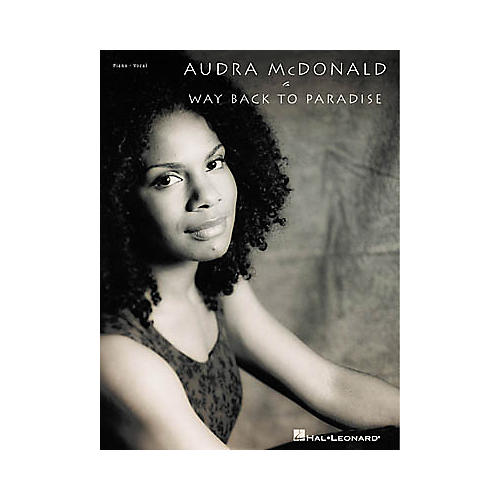 Hal Leonard Audra McDonald - Way Back to Paradise Piano, Vocal, Guitar Songbook