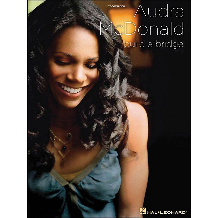 Hal Leonard Audra McDonald Build A Bridge Piano/Vocal arranged for piano, vocal, and guitar (P/V/G)