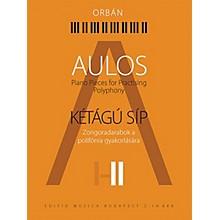 Editio Musica Budapest Aulos 2 - Piano Pieces for Practicing Polyphony ([Kétágú Síp]) EMB Series Softcover