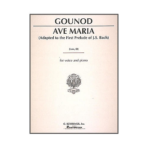 G. Schirmer Ave Maria - Low Voice In D By Bach / Gounod