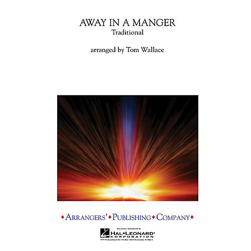 Arrangers Away in a Manger Concert Band Level 3 Arranged by Tom Wallace-thumbnail