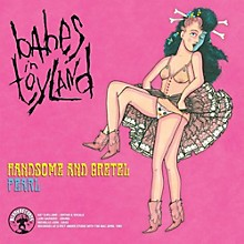 Babes in Toyland - Handsome & Gretel / Pearl