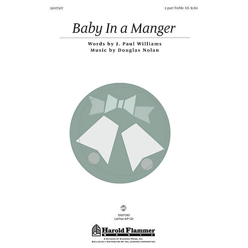 Shawnee Press Baby in a Manger (from A Song Is Born) 2PT TREBLE composed by J. Paul Williams-thumbnail