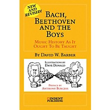 Alfred Bach, Beethoven and the Boys:  Music History as It Ought to Be Taught Book