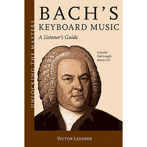 Amadeus Press Bach's Keyboard Music - A Listener's Guide Unlocking the Masters Softcover with CD by Victor Lederer-thumbnail
