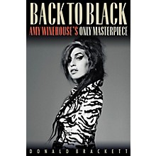 Backbeat Books Back to Black (Amy Winehouse's Only Masterpiece) Book Series Softcover Written by Donald Brackett