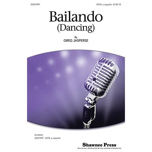 Shawnee Press Bailando (Dancing) SATB a cappella composed by Greg Jasperse