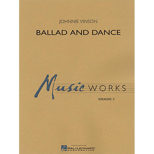Hal Leonard Ballad and Dance Concert Band Level 3 Composed by Johnnie Vinson