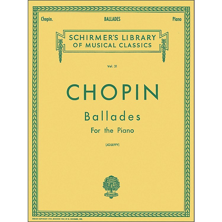 G. SchirmerBallades for Piano By Chopin