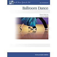 Willis Music Ballroom Dance (Mid-Inter Level) Willis Series by Carolyn Miller