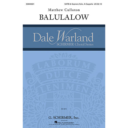 G. Schirmer Balulalow (Dale Warland Choral Series) SATB DIVISI composed by Matthew Culloton
