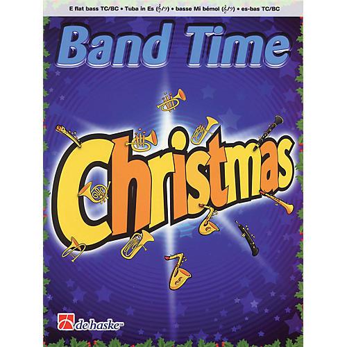 De Haske Music Band Time Christmas (E Flat Bass TC/BC) Concert Band Arranged by Robert van Beringen