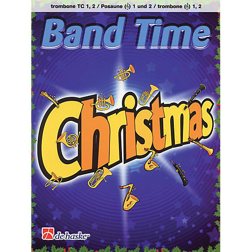 De Haske Music Band Time Christmas (Trombone BC 1, 2) De Haske Play-Along Book Series Softcover by Robert van Beringen-thumbnail
