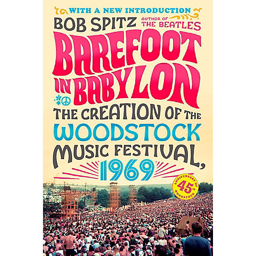 Alfred Barefoot in Babylon: The Creation of the Woodstock Music Festival 1969 Book