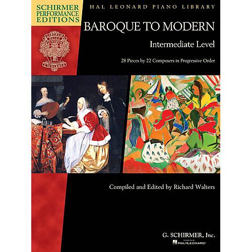 G. Schirmer Baroque to Modern: Intermediate Level Schirmer Performance Editions Softcover