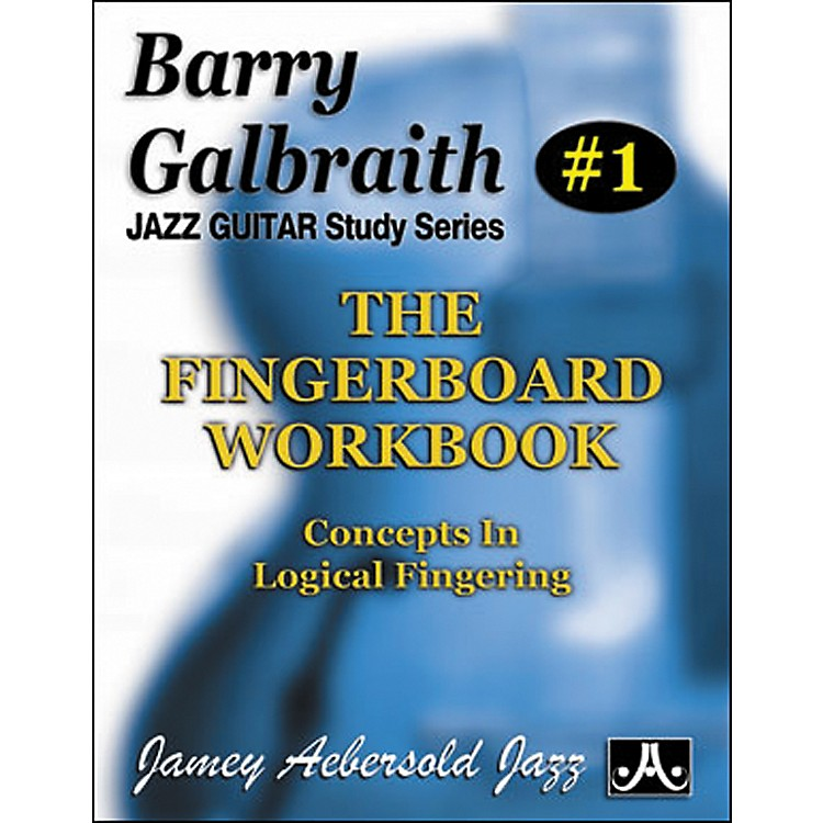 Jamey AebersoldBarry Galbraith - The Fingerboard Workbook