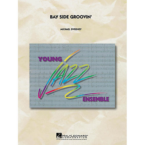 Hal Leonard Bay Side Groovin' Jazz Band Level 3 Composed by Michael Sweeney