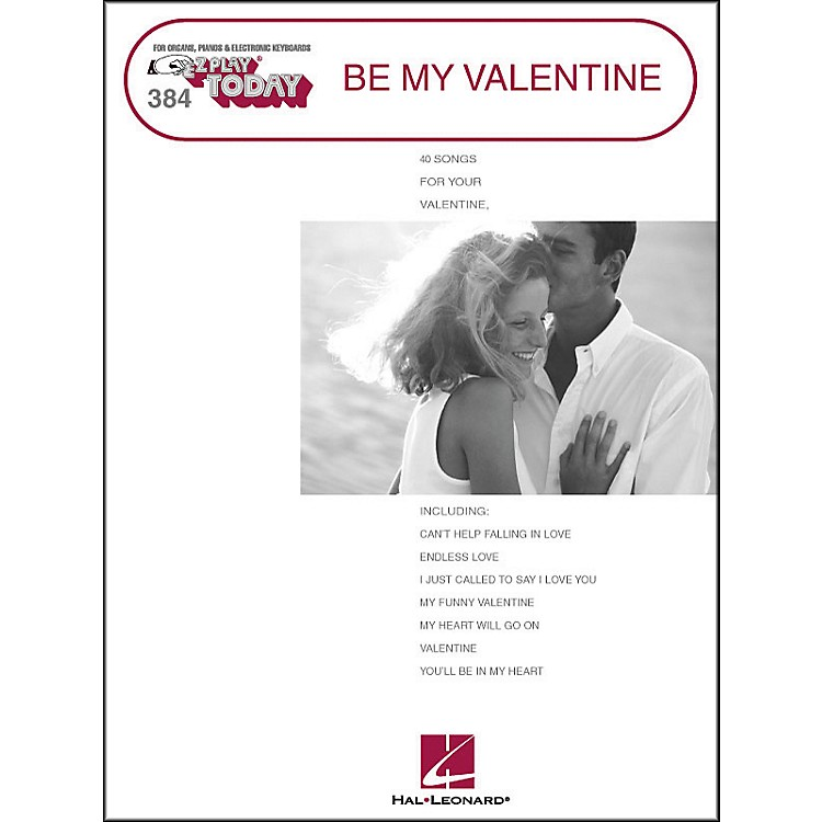 Hal Leonard Be My Valentine (40 Songs for Your Valentine) E-Z Play 384