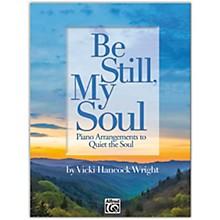 Alfred Be Still, My Soul Book Late Intermediate / Early Advanced