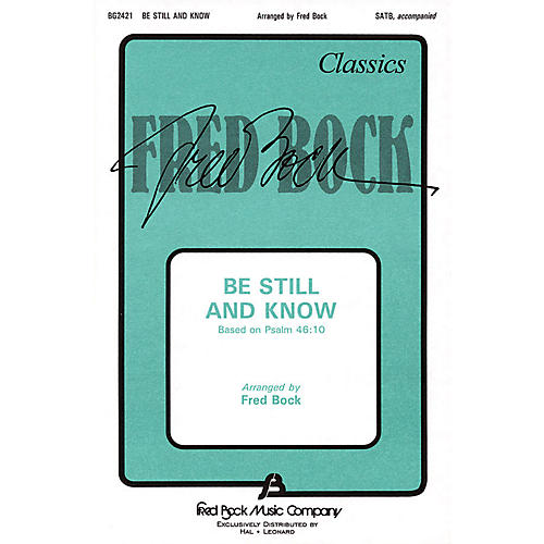 Fred Bock Music Be Still and Know (SATB) SATB composed by Fred Bock-thumbnail