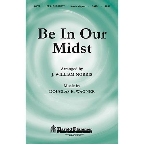 Shawnee Press Be in Our Midst SATB composed by Douglas Wagner-thumbnail