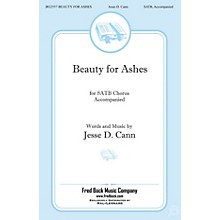 Fred Bock Music Beauty for Ashes SATB composed by Jesse Cann