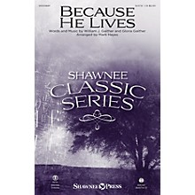 Shawnee Press Because He Lives SATB arranged by Mark Hayes