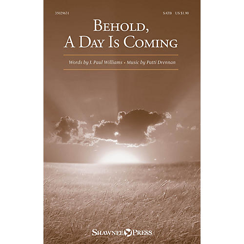 Shawnee Press Behold, A Day Is Coming SATB composed by Patti Drennan-thumbnail