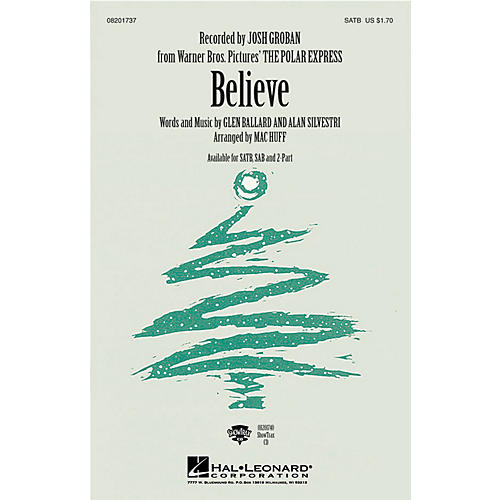 Hal Leonard Believe (from The Polar Express) SAB by Josh Groban Arranged by Mac Huff