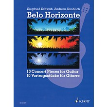 Schott Belo Horizonte (Beautiful Horizon) (10 Concert Pieces for Guitar) Guitar Series Softcover