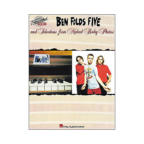 Hal Leonard Ben Folds Five and Selections from Naked Baby Photos Transcribed Score Book